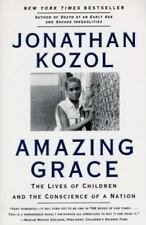 Amazing Grace: The Lives of Children and the Conscience of a Nation by Kozol, J