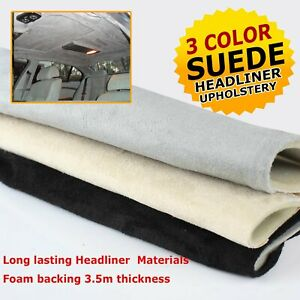 Rebuild Fix Car Upholstery Headliner Roof Lining Suede Fabric Materials 3 Colors