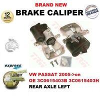 FOR VW VOLKSWAGON PASSAT 2005->on REAR AXLE LEFT SIDE BRAKE CALIPER