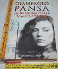 PANSA Giampaolo - LA BAMBINA DALLA MANI SPORCHE  Sperling & Kupfer - libri usati