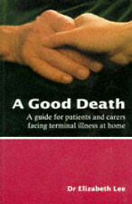 A Good Death: Guide to Dying at Home by Elizabeth Lee (Paperback, 1995)