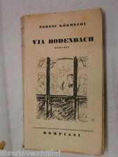 VIA BODENBACH Ferenc Kormendi Silvino Gigante Bompiani 1941 libro romanzo storia
