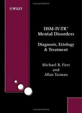 DSM-IV-TR Mental Disorders : Diagnosis, Etiology and Treatment
