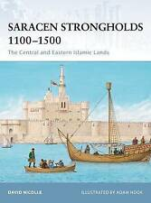FORTRESS 87: SARACEN STRONGHOLDS 1100-1500: THE CENTRAL AND EASTERN ISLAMIC LAND