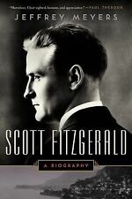 Scott Fitzgerald : A Biography by Jeffrey Meyers (2014, Paperback)