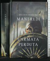 L'ARMATA PERDUTA. Valerio Massimo Manfredi. Mondadori.
