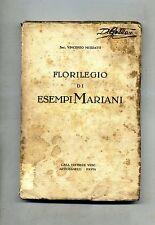 Vincenzo Muzzatti FLORILEGIO DI ESEMPI MARIANI Artigianelli 1929 Pavia Libro