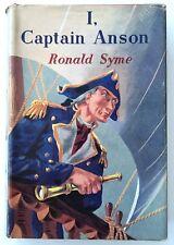 I, CAPTAIN ANSON by Ronald Syme (Hardback 1952) Fiction, Illustrated - Vintage