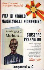 1969:G. PE PREZZOLINI - VITA DI NICOLO' MACHIAVELLI FIORENTINO, POCKET LONGANESI