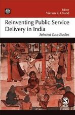 Reinventing Public Service Delivery in India : Selected Case Studies (2006,...