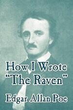 How I Wrote the Raven by Edgar Allan Poe (2004, Paperback)