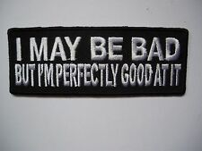 I May Be Bad But I'm.......Patch Sew/Iron - Rider Men's Shed biker Motorcycle
