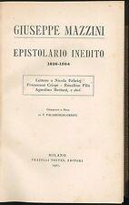 Giuseppe Mazzini Epistolario inedito 1836-1864 Palamenghi Crispi Fratelli Treves