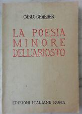 """Carlo Grabher """"La poesia minore dell'Ariosto"""" edizioni italiane 1947"""