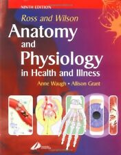 Ross and Wilson Anatomy and Physiology in Health and Illness,Anne Waugh BSc(Hon