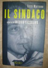 TITTI MARRONE - IL SINDACO. STORIA DI ANTONIO BASSOLINO - ED:RIZZOLI - 1996 (AR)