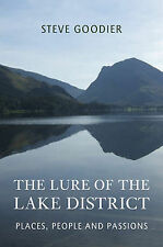 The Lure of the Lake District: Places, People and Passions, Goodier, Steve, Hard