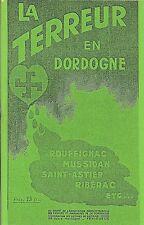 TERREUR EN DORDOGNE + 1944 + Rouffignac Mussidan Saint-Astier Ribérac + PERIGORD