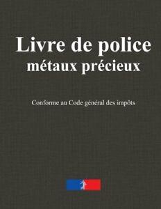 Livre de police metaux precieux: Registre bijoutier, horlogerie, bijouterie, joa