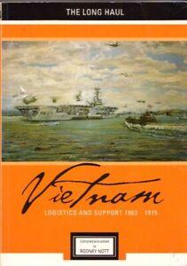 Vietnam Logistics and Support 1962-1975 The long haul BOOK Vietnam War Australia