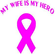 My wife is my hero vinyl decal, breast cancer survivor fighter sticker