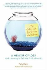 The Goldfish Went on Vacation: A Memoir of Loss (and Learning to Tell the Truth