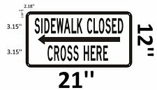 SIDEWALK CLOSED, CROSS HERE SIGN - left arrow (WHITE ,Reflective Aluminum-Ref-AM