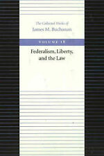 Federalism, Liberty and the Law (The Collected Works of James M. Buchanan) (Coll