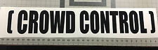 "CROWD CONTROL Vinyl Decal Banner 4"" x 30"" Mustang Humor *Many Color Options*"