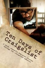 Ten Days of Craigslist by C. Rich (2014, Paperback)