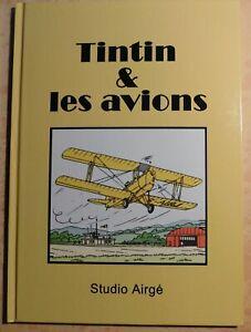 TINTIN étude. TINTIN ET LES AVIONS. Cartonné 30 pages en couleurs. Airgé 2017