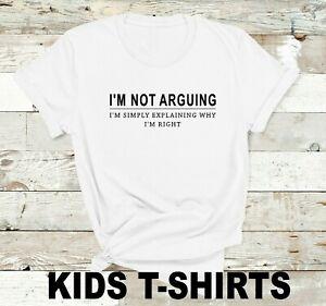 I'm not arguing - Kids T Shirt unisex Funny Boys Girls teenager attitude top