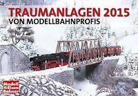 Traumanlagen 2015 von Modellbahnprofis Kalender Heel