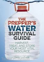 The Prepper's Water Survival Guide Harvest, Treat, and Store  by Daisy Luther