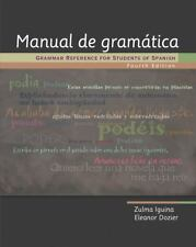 Manual de Gramatica : Grammar Reference for Students of Spanish by Zulma Iguina