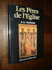 LES PERES DE L'EGLISE - A. G. Hamman 1992