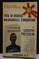 G.Prezzolini, VITA DI NICCOLO' MACHIAVELLI FIORENTINO, Longanesi & C., 1969.