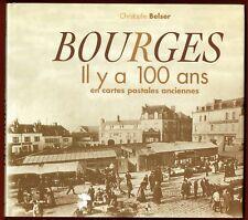 Bourges, il y a 100 ans en Cartes Postales Anciennes, Belser, CPA, rues, gare..