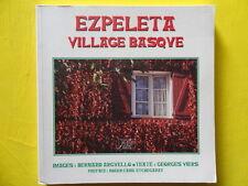 B. Arguello et G. Viers Ezpeleta village basque Editions J&d 1995 Espelette