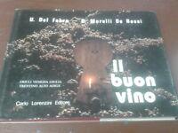 IL BUON VINO. FRIULI VENEZIA GIULIA E TRENTINO - 1986 - Lorenzini