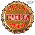 VINTAGE ANTIQUE Style Metal Sign Free Beer Tomorrow 15x15