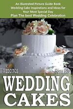 Weddings by Sam Siv: Weddings: Wedding Cakes: an Illustrated Picture Guide...