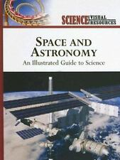 Space and Astronomy: An Illustrated Guide to Science (Science Visual R-ExLibrary