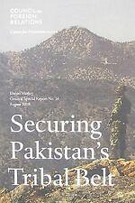 Securing Pakistan's Tribal Belt (Council Special Report No. 36)