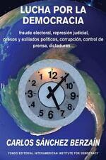 Lucha Por la Democracia : Fraude Electoral, Represión Judicial, Presos y...