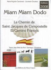 Miam Miam Dodo - El Camino Francès - 2008 - Bon état