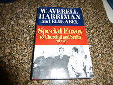 Special Envoy to Churchill and Stalin 1941-1946 by Elie Abel and Averell...