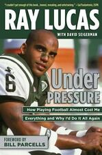 Under Pressure: How Playing Football Almost Cost Me Everything and Why I'd Do It