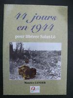 39/45 Livre 44 jours en 1944 pour libérer Saint-Lô Normandie 44 WWII