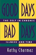 Good Days, Bad Days: The Self in Chronic Illness and Time (Paperback or Softback